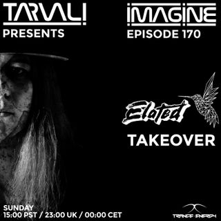 Tarvali - Imagine #170 Elated Takeover