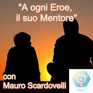 """""""A ogni Eroe il suo Mentore"""" con Mauro Scardovelli   🎧🇮🇹"""