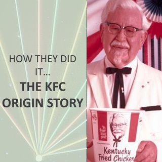 How they did it... The KFC Origin Story