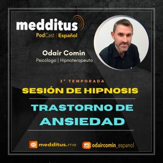 #84 Hipnosis para Trastorno de Ansiedad | Odair Comin