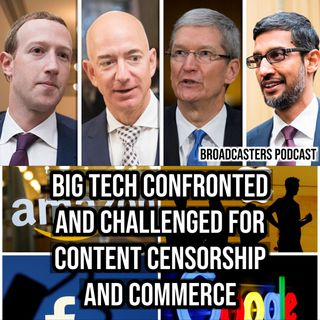 Big Tech Confronted and Challenged for Content Censorship and Commerce  BP073120-133