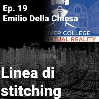 Ep. 19 - River College Virtual Reality - Emilio Della Chiesa