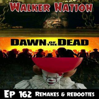 "Ep 162 ""Remakes & Rebooties"""