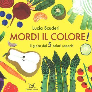 """Lucia Scuderi """"Mordi il colore!"""""""