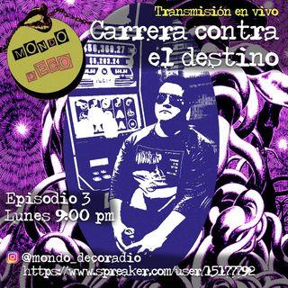 Carrera Contra El Destino - EPISODIO #3