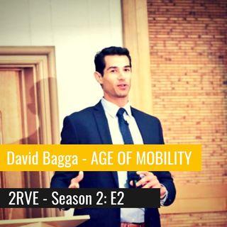 AGE OF MOBILITY w/ David Bagga - RVE 47 S2  E2