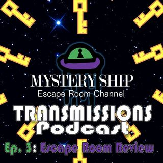 Ep3 Escape Room Review: Magic Kingdom - Mystery Ship Transmissions Podcast