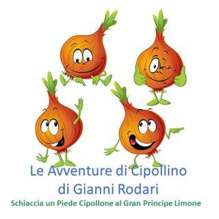 Le Avventure di Cipollino di Gianni Rodari - 1. Capitolo - Schiaccia un piede Cipollone al gran principe Limone