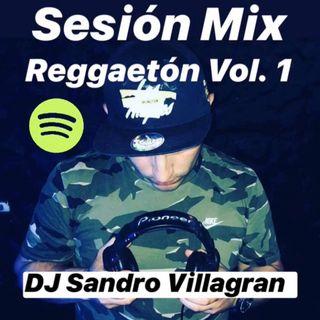 Sesión Mix Reggaeton Vol 1 - DJ Sandro Villagran (1 Hora)