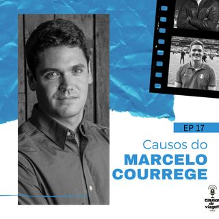 EP 17 - Causos do Marcelo Courrege