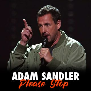 80 - Adam Sandler: 100% Fresh
