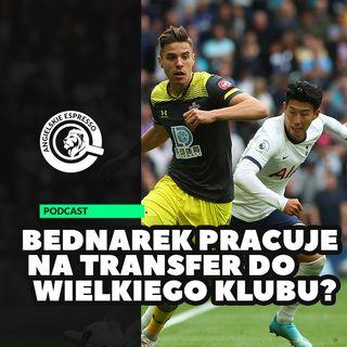 Bednarek pracuje na transfer do wielkiego klubu?