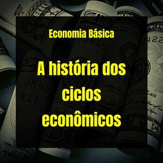 Economia Básica - A história dos ciclos econômicos - 25