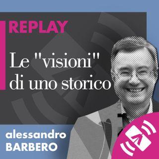 """22 > Alessandro BARBERO """"Le 'visioni' di uno storico"""""""