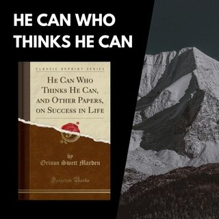 He Can Who Thinks He Can | Orison Swett Marden | Best Ideas | Book Summary