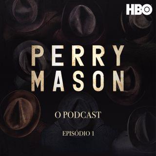 E1 Sobre o episódio 01: O Mundo Sombrio de Perry Mason