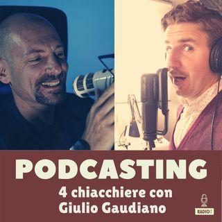 IL PROTAGONISTA - Giulio Gaudiano: consigli pratici per fare podcasting