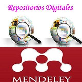 Repositorios Digitales y uso de Mendeley Elaborado Por MIrian Suárez y Carlos Capellán