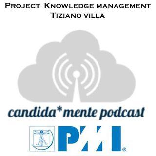 Episodio 2 - Tiziano Villa - Project knowledge management