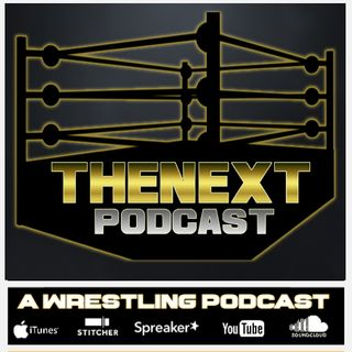 "TheNEXT Podcast - Episode #19 ""End Of An Era..."""