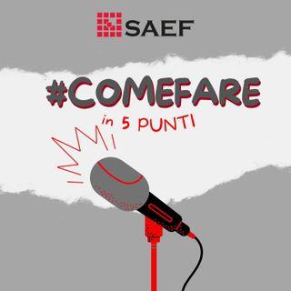 #Comefare. Il podcast di SAEF