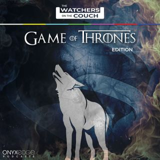 Watchers on the Couch: Game of Thrones
