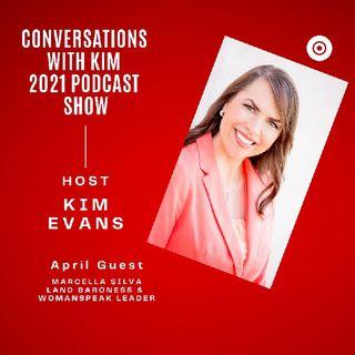 Episode #26, Guest Land Baroness & WomanSpeak Leader, Marcella Silva, with Host, Kim Evans.