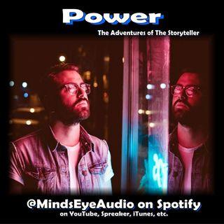 Power | Adventures of The Storyteller EP3