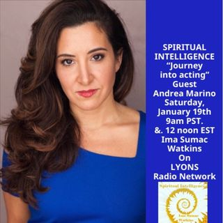 Spiritual Intelligence , Journey into Acting with Andrea Marino