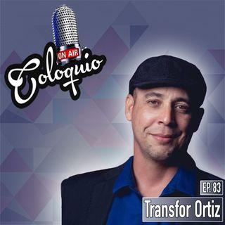 Episodio 83 Transfor Ortiz