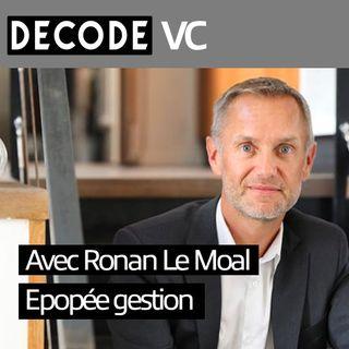 A la rencontre de Ronan Le Moal Fondateur du fonds d'investissement Epopée Gestion