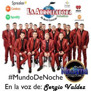 #MundoDeNoche (Especial Arrolladora) en la voz de Sergio Valdez