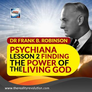 Dr. Frank B  Robinson Psychiana Lesson 2 Finding The Power Of The Living God