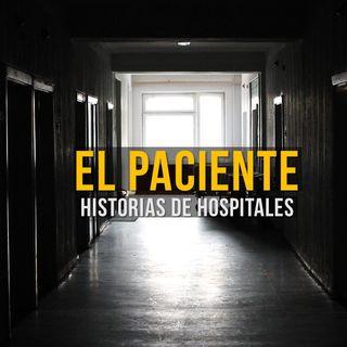 El Paciente (Historia De Terror En Hospitales)