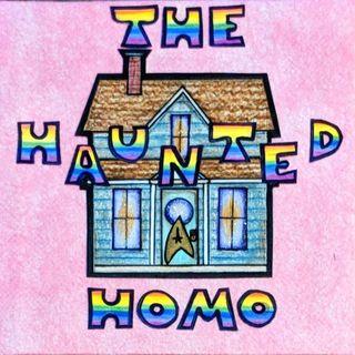Haunted Homo Episode 1
