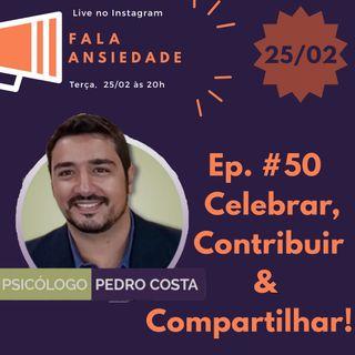 #50 Celebrar, Contribuir e Compartilhar