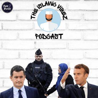 EP#14: Wot's hapnin Muslims? France passes Anti-Muslim law