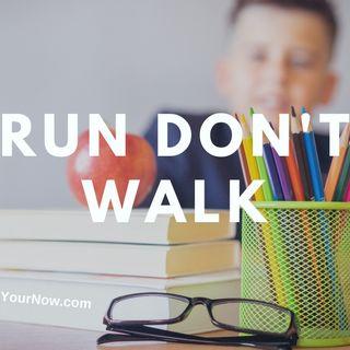 2415 Run Don't Walk