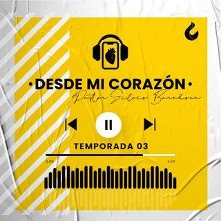 DESDE MI CORAZÓN  EP. 162
