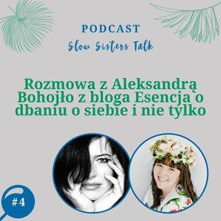 #4 Rozmowa z Aleksandrą Bohojło z bloga Esencja o dbaniu o siebie i nie tylko