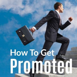 How To Get Promoted In Corporate America