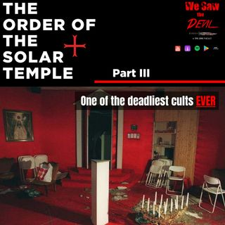 CULT: Order of the Solar Temple (Part III/Final)