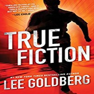 LEE GOLDBERG  TRUE FICTION