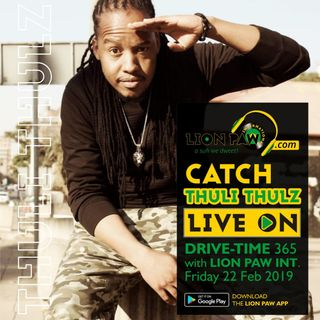 Drive-Time 365 with Lion Paw International,tonite we vibing with Thuli Thulz of LNT Sound