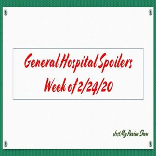 General Hospital Spoilers - Week of 2/24/20 Just My Review Show