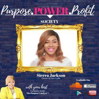 Purpose Power Profit Society Episode 0004 with Sierra Jackson