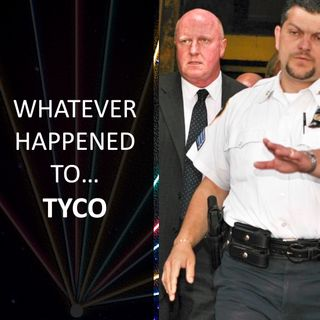 Whatever Happened to... Tyco