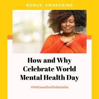 Bonus Awakening: World Mental Health Day
