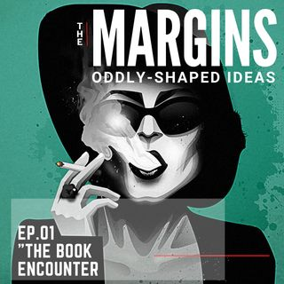 "The Margins: Ep. 01 ""The Book Encounter"""