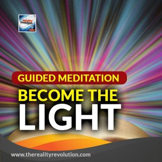 Guided Meditation Become The Light